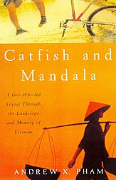 catfish and mandala Every now and then a book comes along that defies categorisation catfish and mandala is one of them, and - in uk newspapers at least - pham was punished by being consigned to the travel round-up.